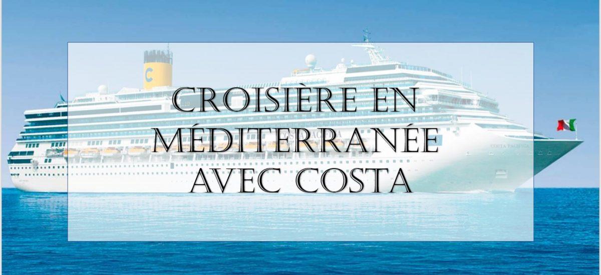 Croisière en Méditerranée avec Costa