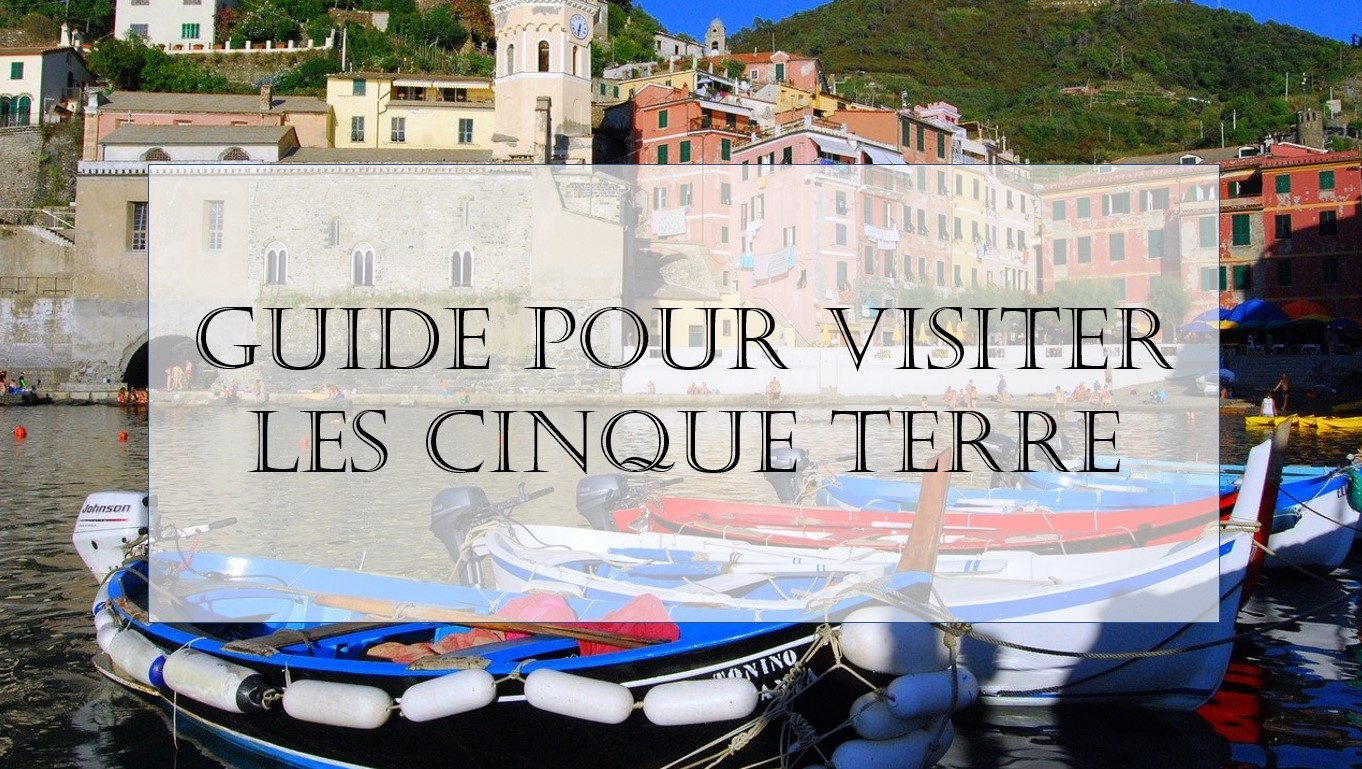 Guide pour visiter les Cinque Terre