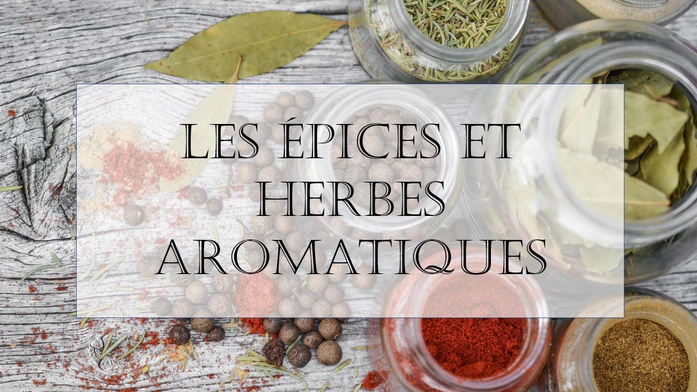 Les épices et herbes aromatiques