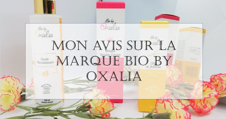 Les soins BIO BY OXALIA