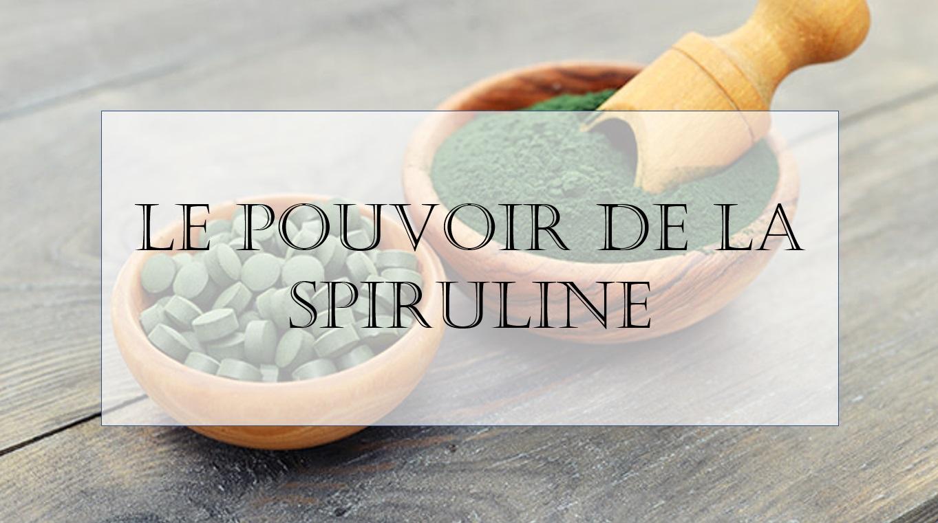 Le pouvoir de la Spiruline