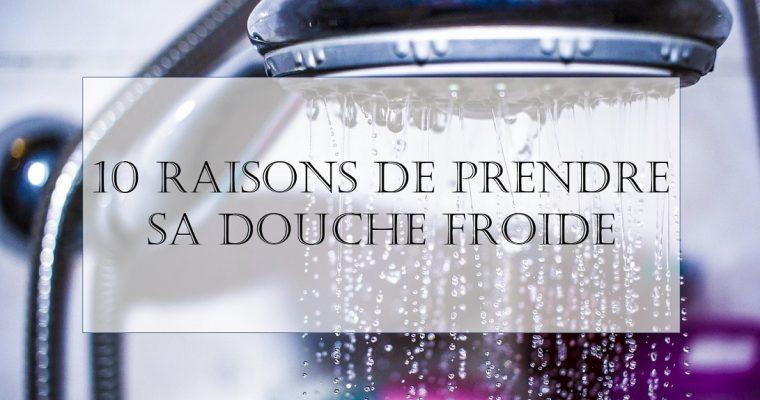 10 raisons de prendre sa douche froide