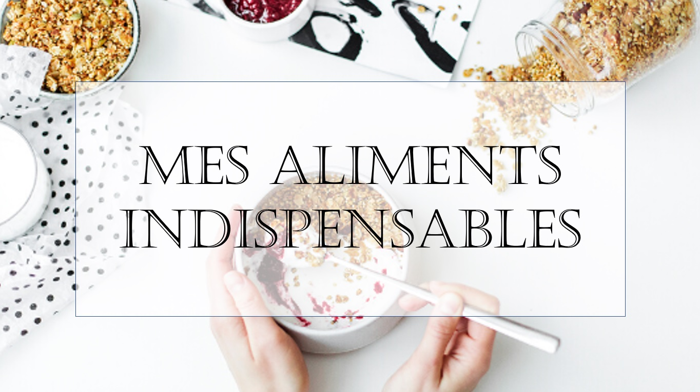 Mes Aliments Indispensables
