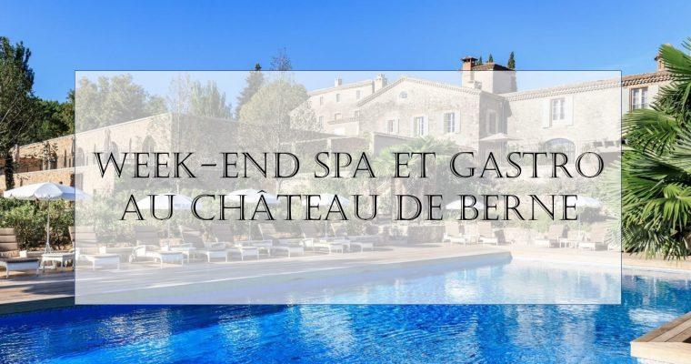 Mon week-end SPA & Gastro au château de Berne – Relais château