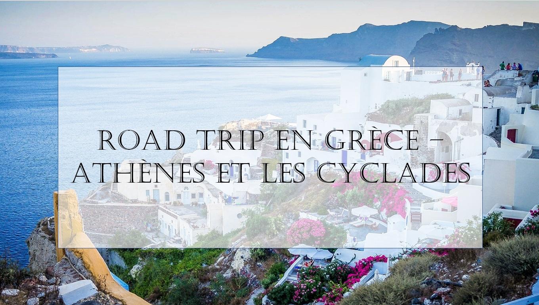 Mon Road Trip en Grèce – Entre Athènes et les Cyclades