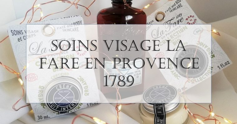 Je teste 2 soins visage La Fare en Provence 1789