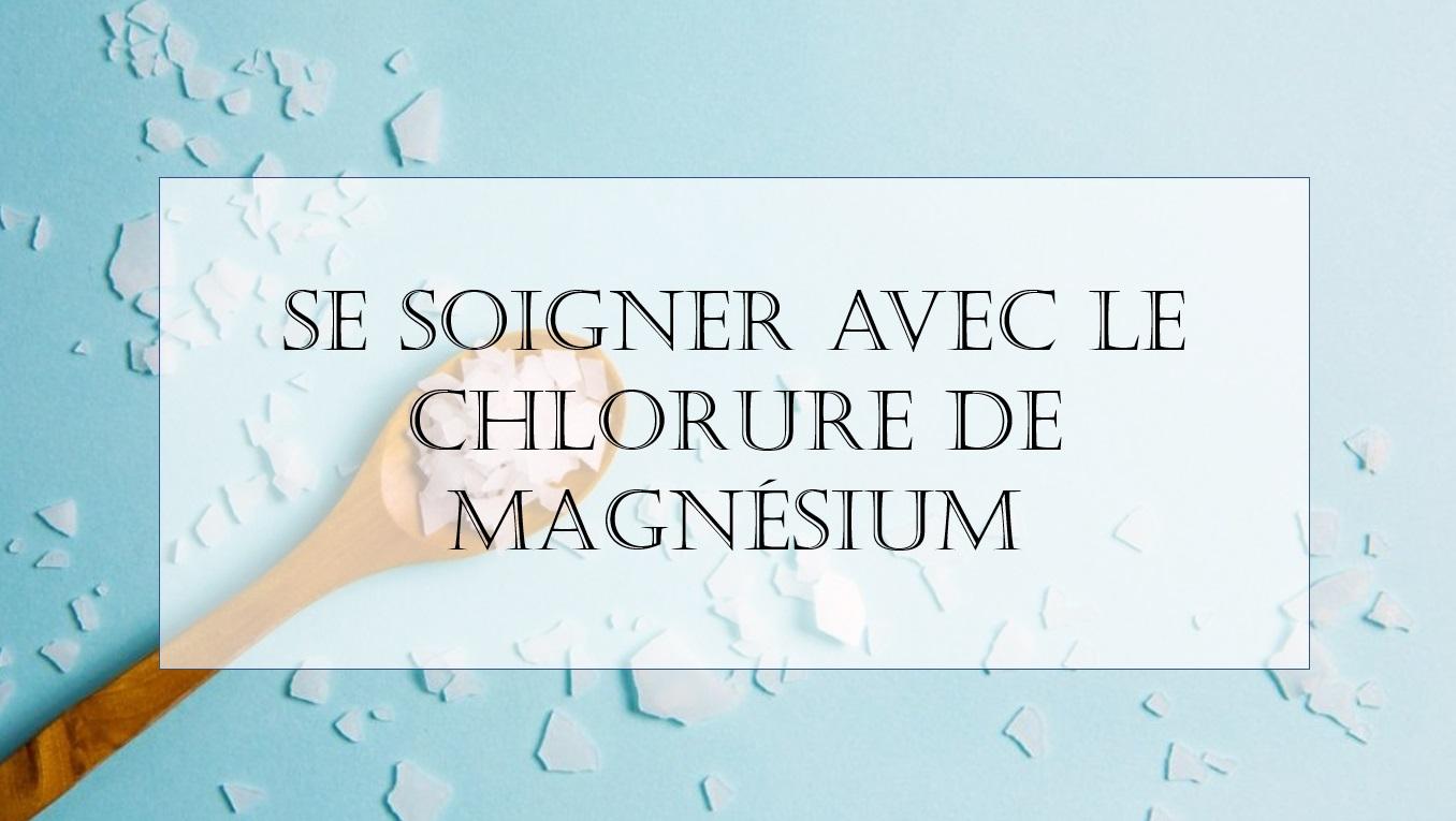 Se soigner avec le chlorure de magnésium