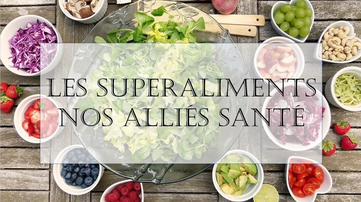 Les super-aliments, nos alliés santé