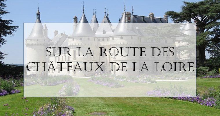 Sur la route des Châteaux de la Loire