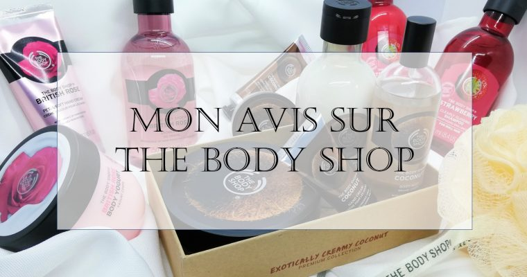 mon avis sur the body shop