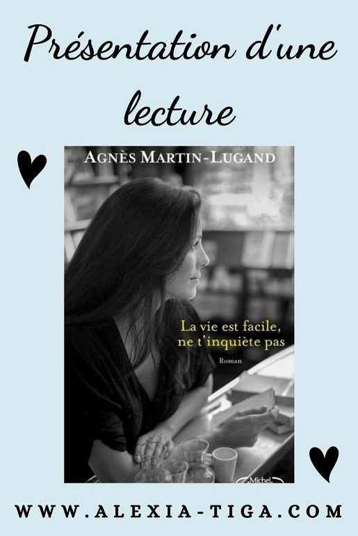 la vie est facile ne t'inquiète pas d'Agnès Martin-Lugand
